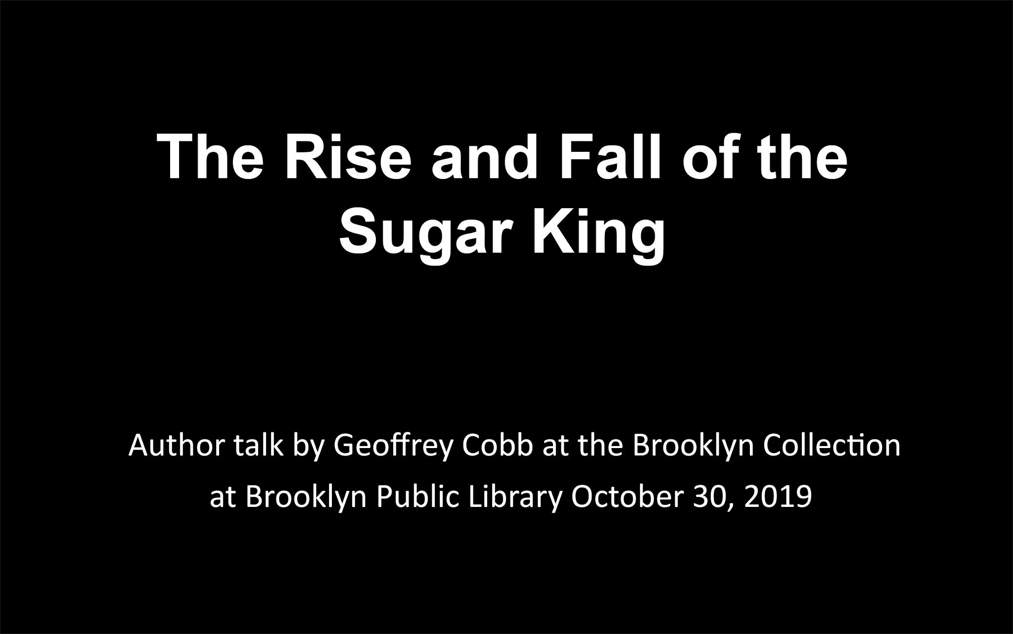 The Rise and Fall of the Sugar King.